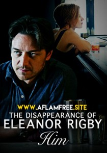 The Disappearance of Eleanor Rigby Him 2013